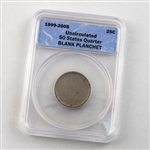 50 State Quarter - Blank Planchet - Certified